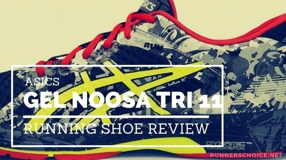 Maravilloso oído A bordo  ASICS Gel Noosa Tri 11 Detailed In-Depth Review – Runners Choice
