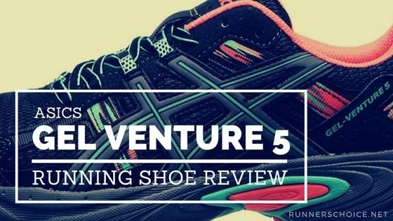 the latest db8a4 26d6f ASICS Gel Venture 5 Detailed In-Depth Review – Runners Choice